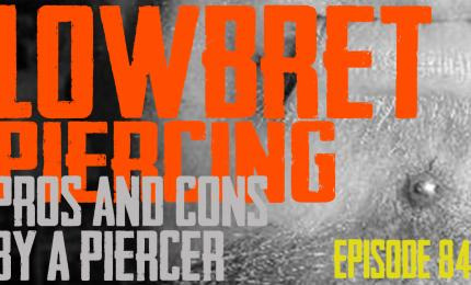 Lowbret Piercing Pros & Cons by a Piercer EP84 - https://youtu.be/WQTkxVYB8Bs