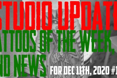 Tattoos of the Week, Piercing & Content News - Studio Update 124 - Dec. 11th, 2020 - https://youtu.be/JBLkI-AgSJI