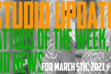 Studio Update #133 - Tattoos of the Week, Piercing & Content News - March 5th, 2021 - https://youtu.be/2bCPV7OtTUQ