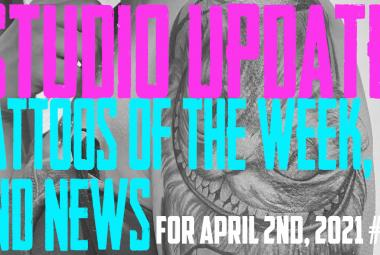 Studio Update #137 Tattoos of the Weeks, Piercing & Content News April 2nd, 2021 - https://youtu.be/4tdPraY6k9E