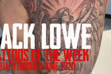 Jack Lowe's Tattoos of the Week from Jan through June of 2020 - https://youtu.be/sO99FuonxT0