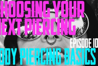 Choosing Your Next Piercing - Body Piercing Basics EP108 - https://youtu.be/FHoJRad9imA