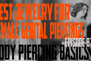 Best Jewelry for Female Genital Piercings - Body Piercing Basics EP87 - https://youtu.be/fZi_NxA3Yyg