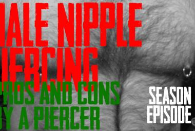 Male Nipple Piercing Pros & Cons by a Piercer 2020 - S02 EP03 - https://youtu.be/A7qtBobjoM4