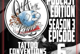 Tattoo Conventions What to Expect - Q&A in the Kitchen Podcast S03 EP06