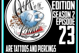 Are Tattoos and Piercings Still Modern Primitive? Q&A in the Kitchen S02 EP23